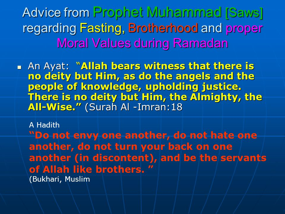 Advice from Prophet Muhammad [Saws] regarding Fasting, Brotherhood and proper Moral Values during Ramadan